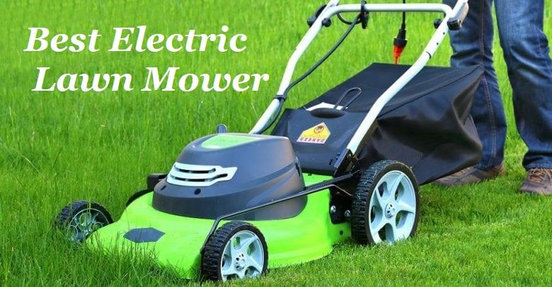 Top 10 Best Electric Lawn Mower to Buy Online